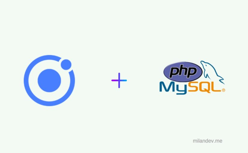 How to connect Ionic 4 with PHP and MySQL.