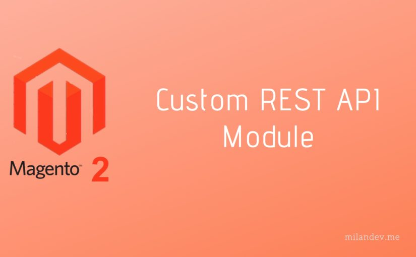 How to create your own custom API module in Magento 2.