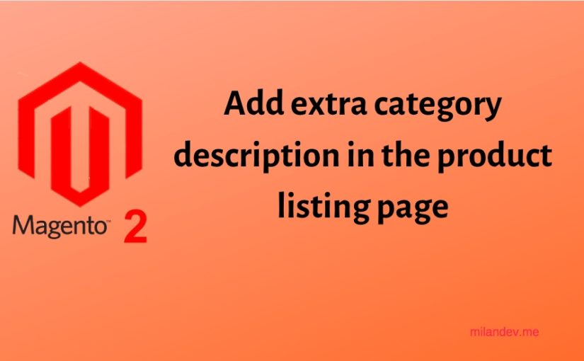 Magento 2 – How to add extra category description in the product listing page.