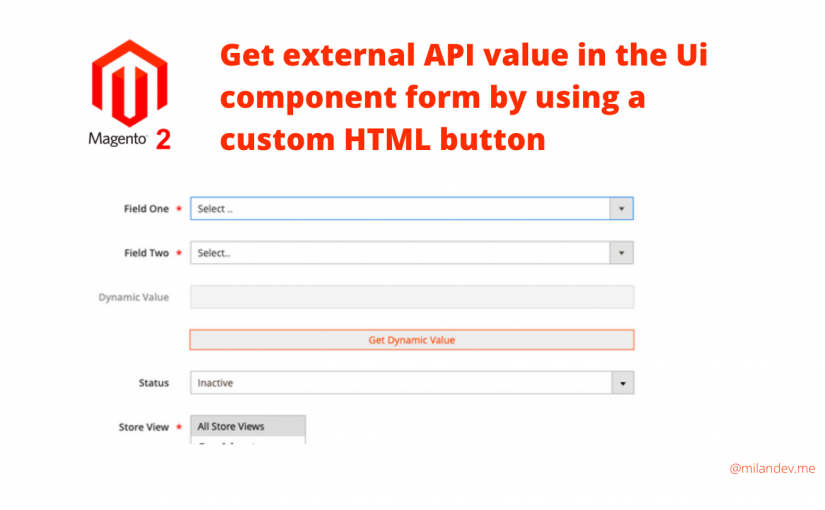 Magento 2 – How to get external API value in the Ui component form by using a custom HTML button.